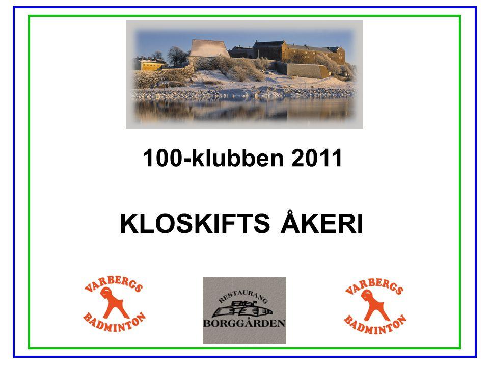 100-klubben 2011 KLOSKIFTS ÅKERI