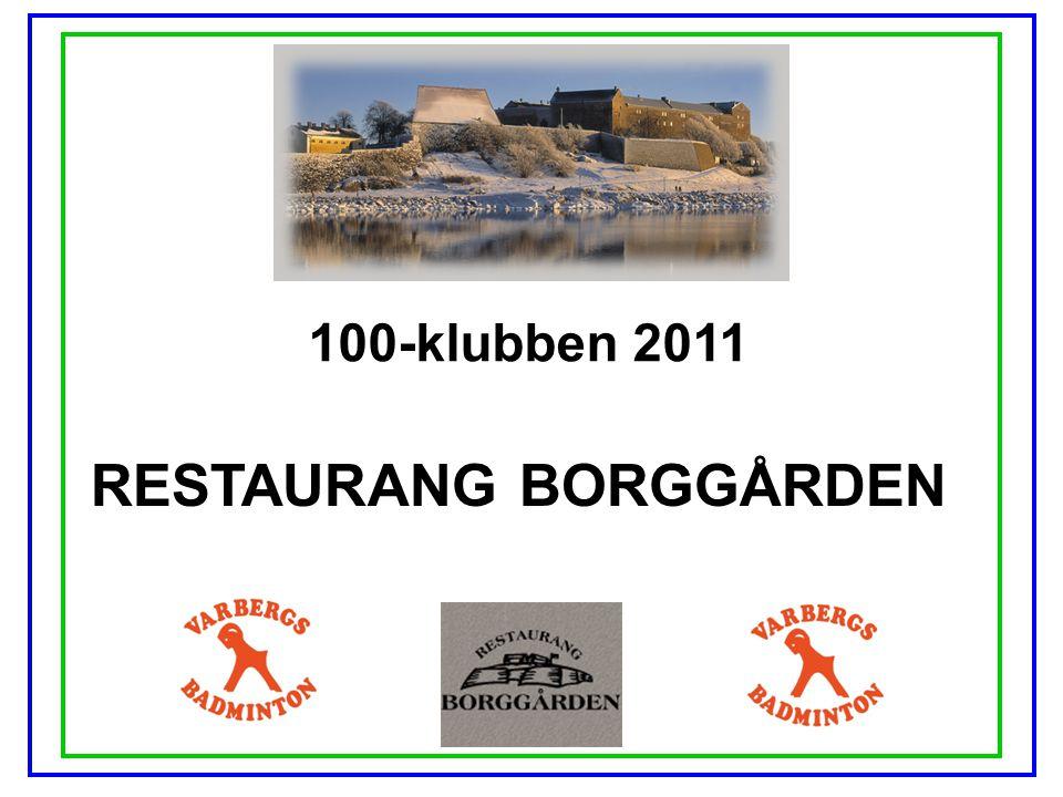 100-klubben 2011 RESTAURANG BORGGÅRDEN