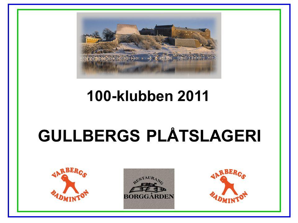 100-klubben 2011 GULLBERGS PLÅTSLAGERI