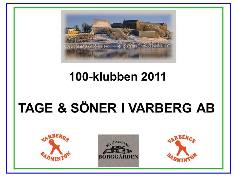 100-klubben 2011 TAGE & SÖNER I VARBERG AB