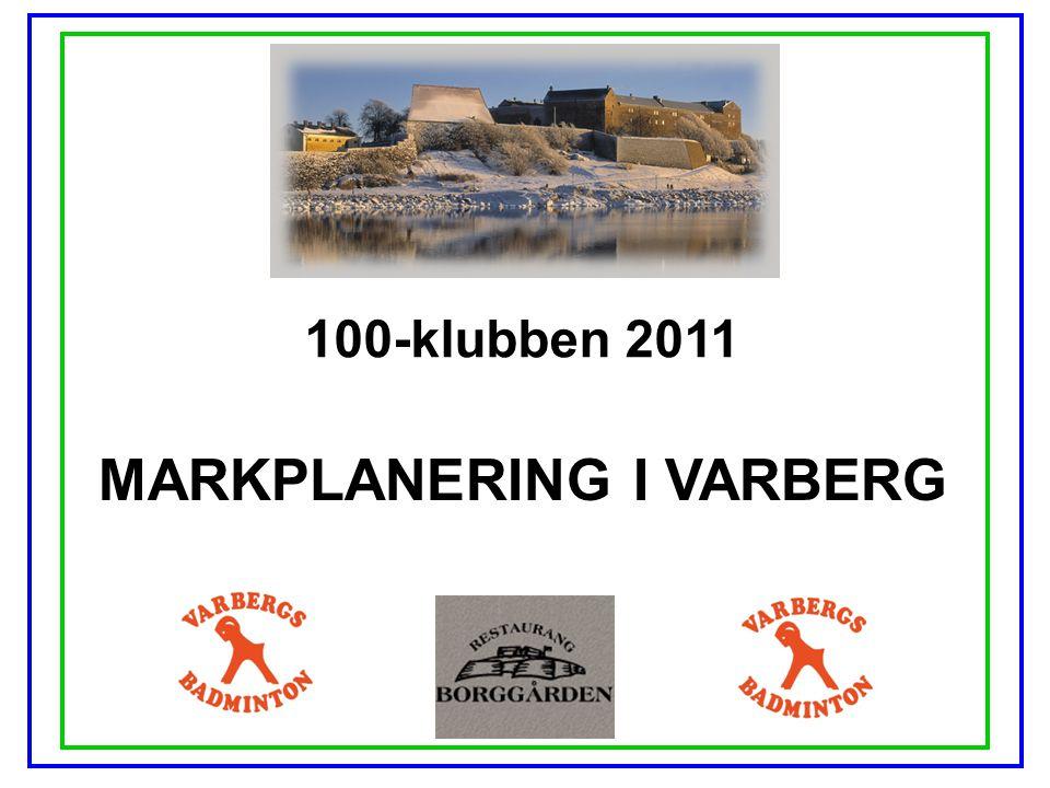 100-klubben 2011 MARKPLANERING I VARBERG