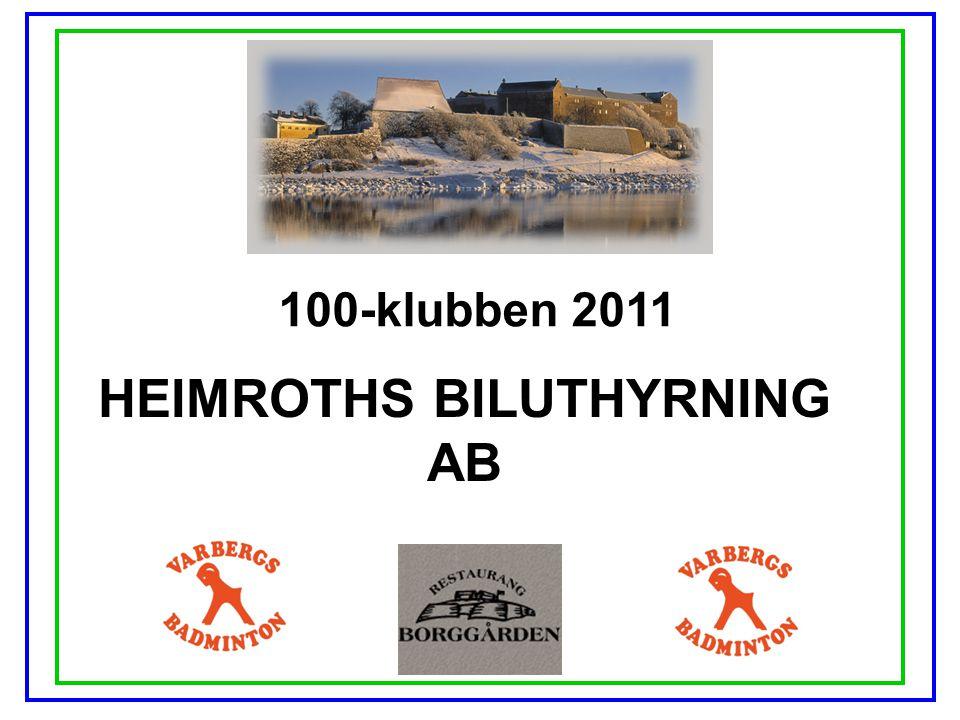 100-klubben 2011 HEIMROTHS BILUTHYRNING AB