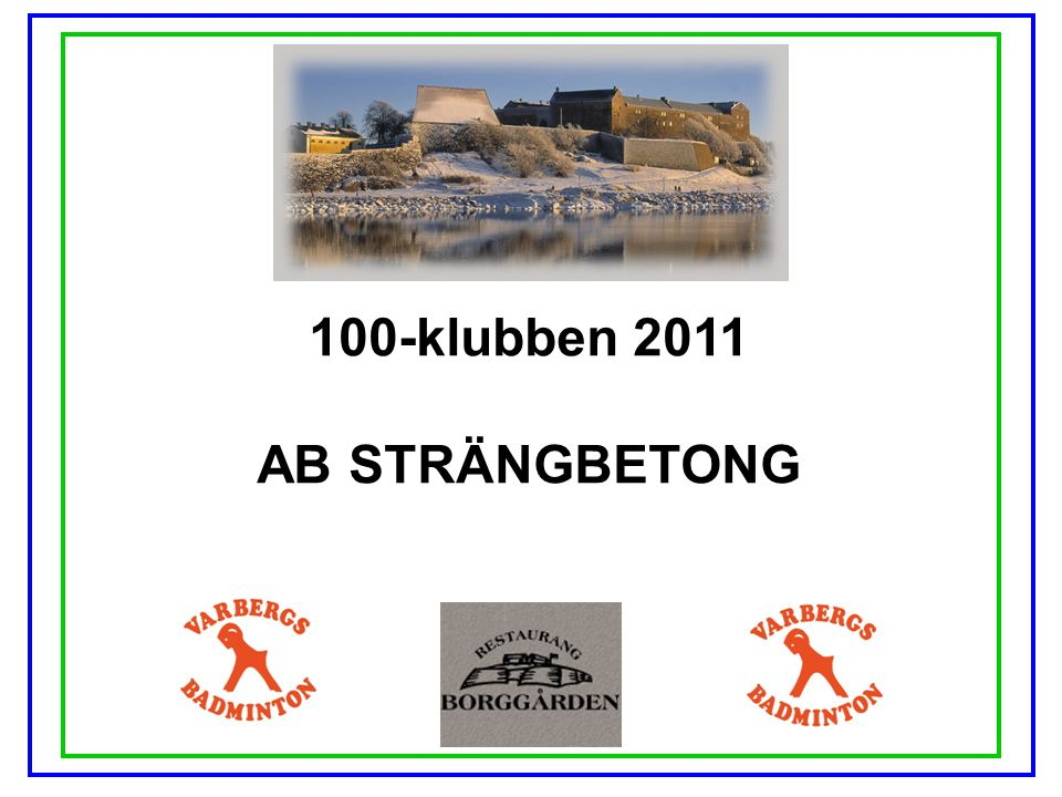 100-klubben 2011 AB STRÄNGBETONG