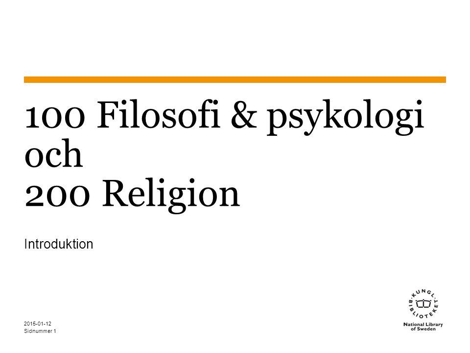 Sidnummer 2015-01-12 1 100 Filosofi & psykologi och 200 Religion Introduktion
