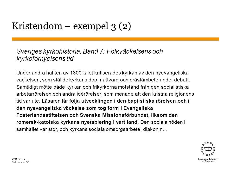 Sidnummer 2015-01-12 33 Kristendom – exempel 3 (2) Sveriges kyrkohistoria.