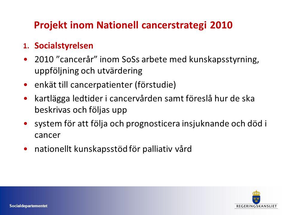 Socialdepartementet Projekt inom Nationell cancerstrategi 2010 2.