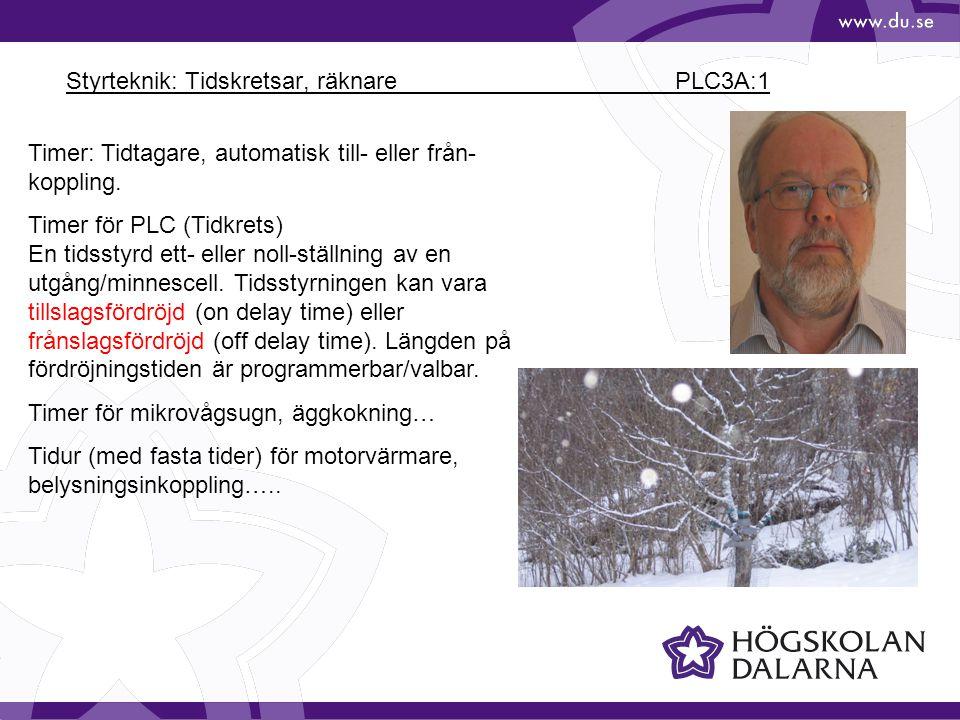 Styrteknik: Tidskretsar, räknare PLC3A:1 Timer: Tidtagare, automatisk till- eller från- koppling. Timer för PLC (Tidkrets) En tidsstyrd ett- eller nol