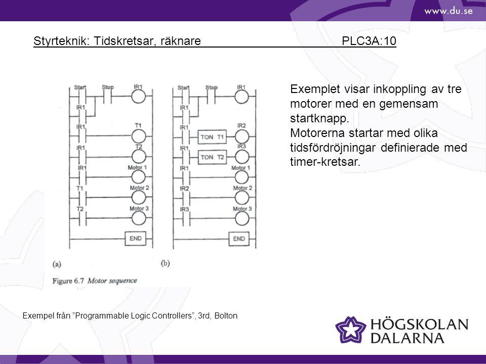 Styrteknik: Tidskretsar, räknare PLC3A:10 Exemplet visar inkoppling av tre motorer med en gemensam startknapp. Motorerna startar med olika tidsfördröj