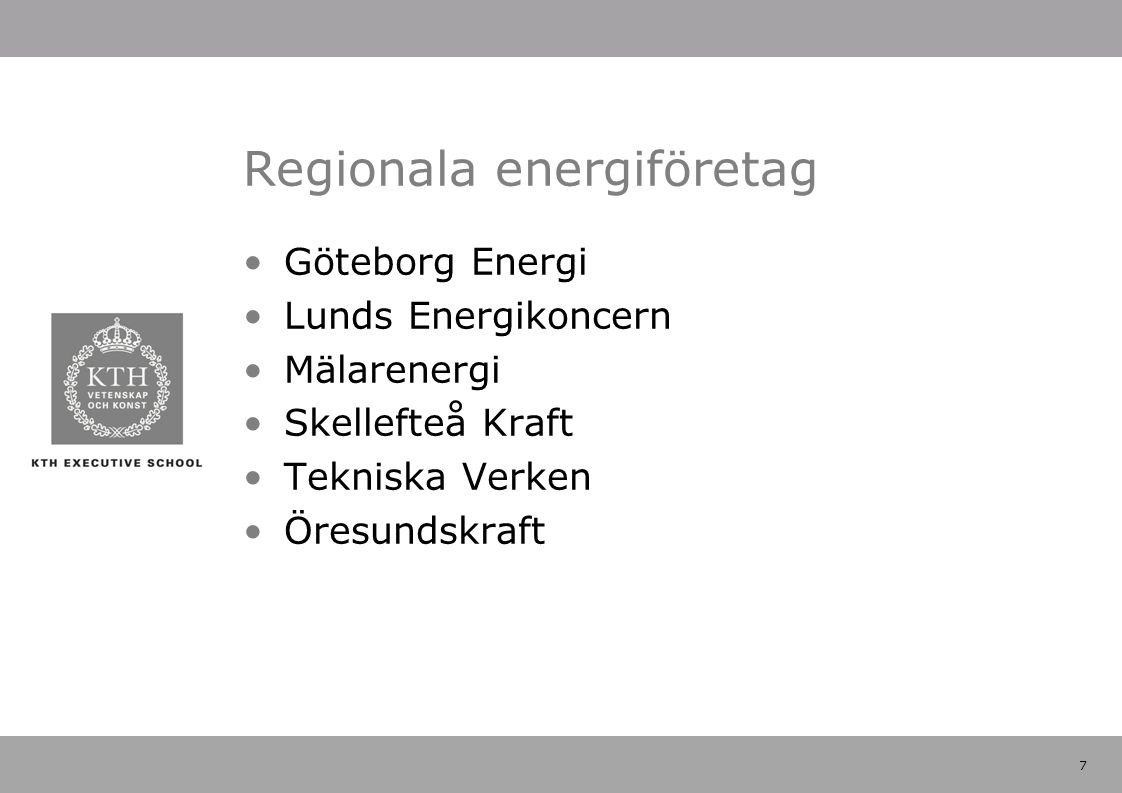 7 Regionala energiföretag Göteborg Energi Lunds Energikoncern Mälarenergi Skellefteå Kraft Tekniska Verken Öresundskraft