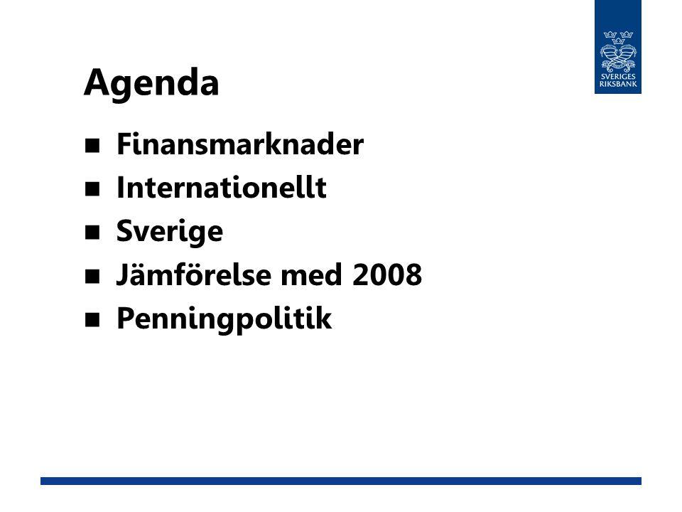 Agenda Finansmarknader Internationellt Sverige Jämförelse med 2008 Penningpolitik