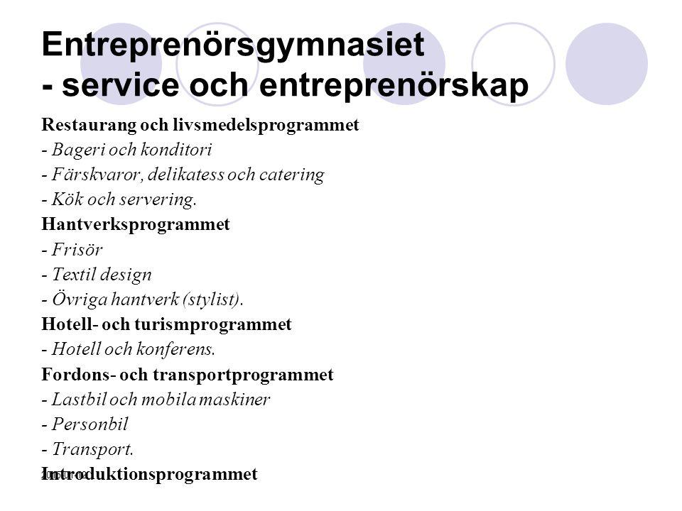 Entreprenörsgymnasiet - service och entreprenörskap Restaurang och livsmedelsprogrammet - Bageri och konditori - Färskvaror, delikatess och catering -