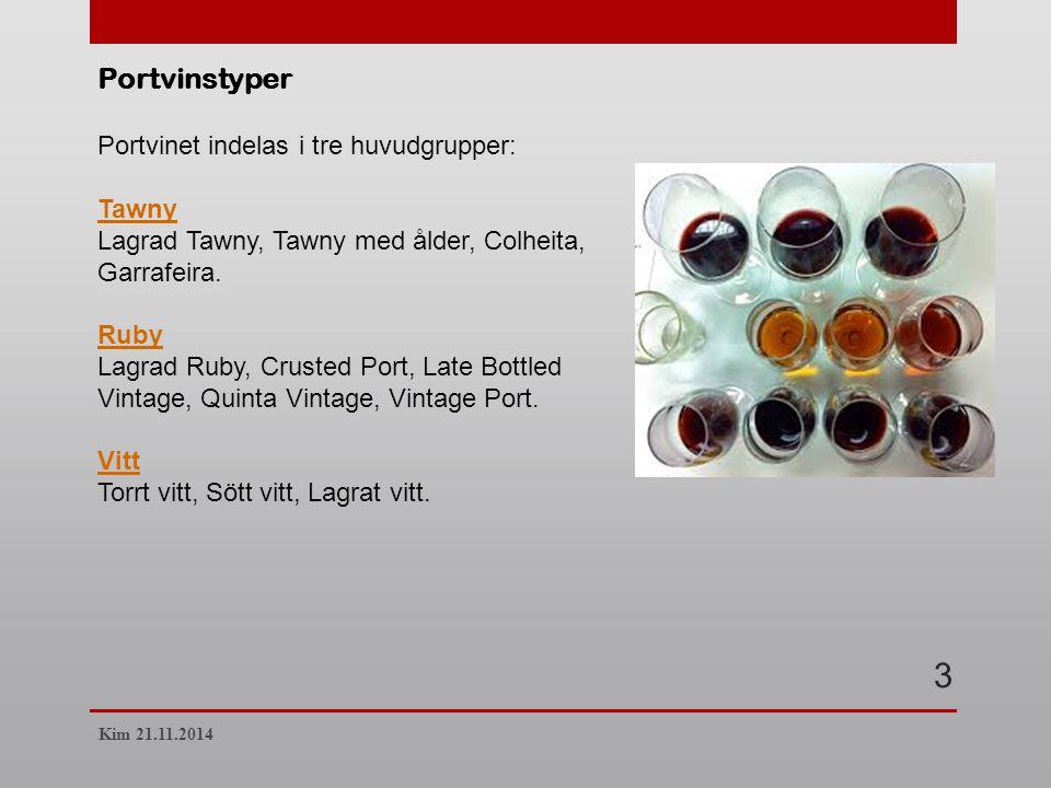 3 Portvinstyper Portvinet indelas i tre huvudgrupper: Tawny Tawny Lagrad Tawny, Tawny med ålder, Colheita, Garrafeira.
