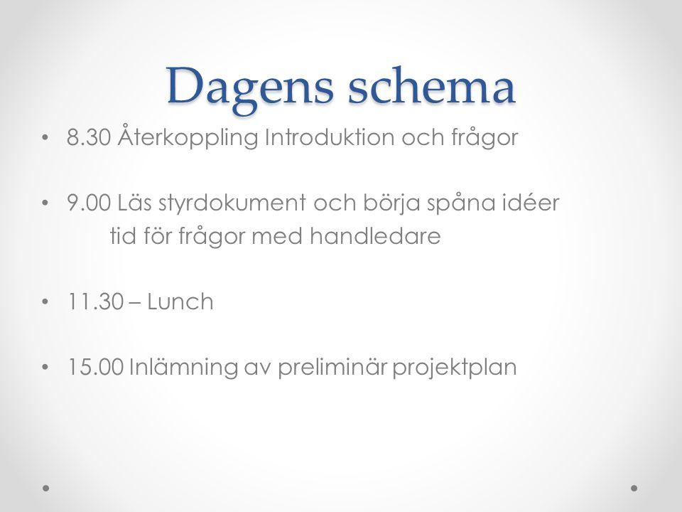Gemensam schemaposition En gång i veckan onsdagar 13.55 -15.40 Eget arbete utöver schema