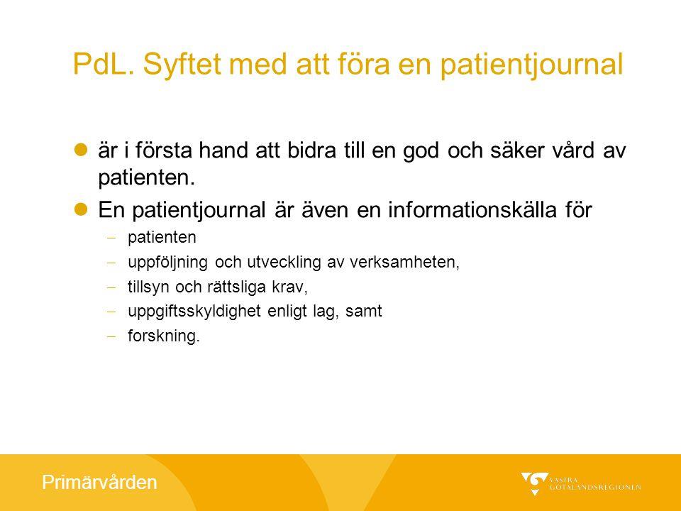Primärvården PdL.Skyldighet att föra en patientjournal.