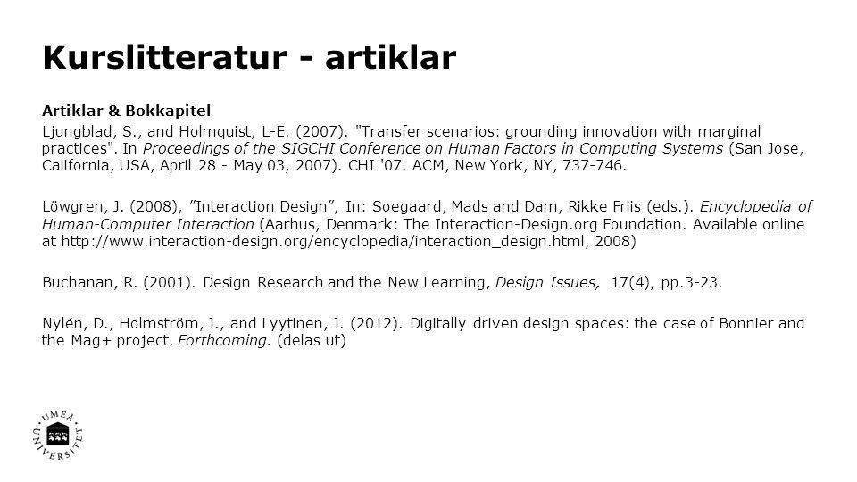 Kurslitteratur - artiklar Artiklar & Bokkapitel Ljungblad, S., and Holmquist, L-E. (2007).