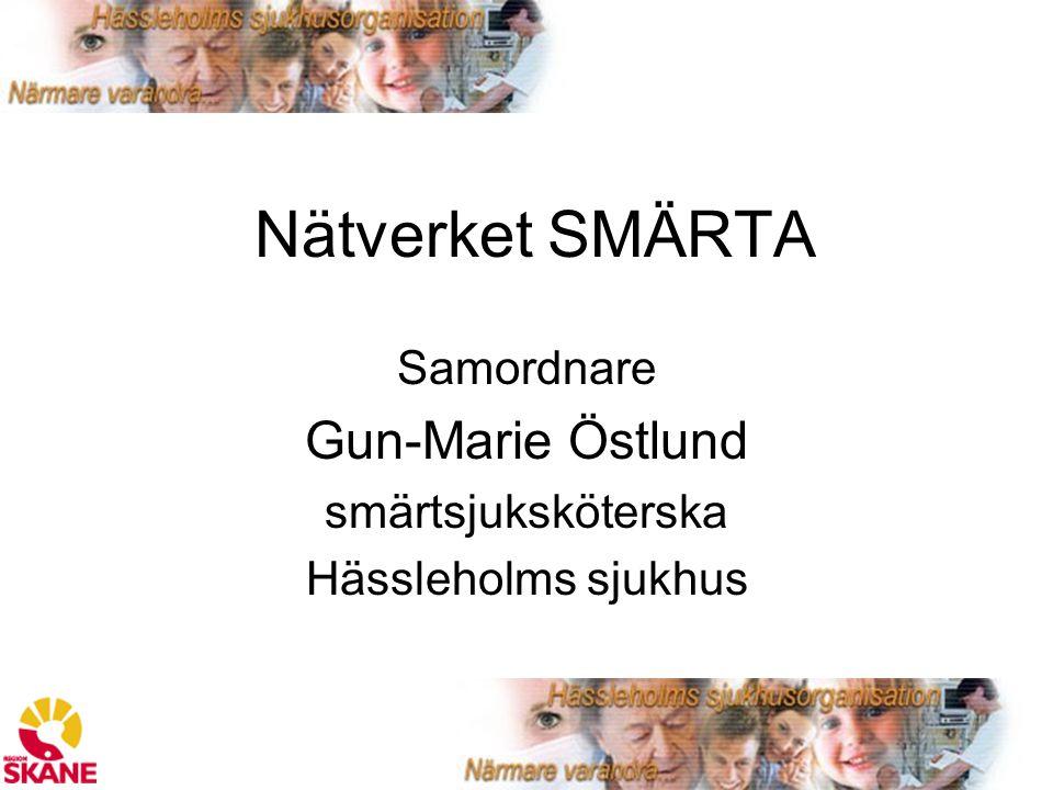 Nätverket SMÄRTA Samordnare Gun-Marie Östlund smärtsjuksköterska Hässleholms sjukhus