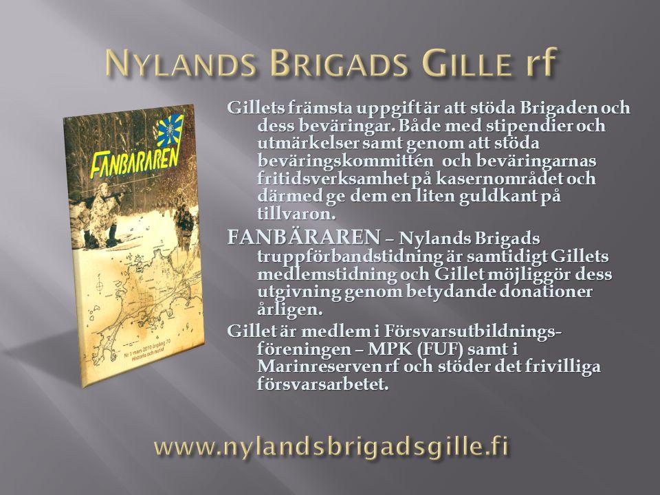 Gillets främsta uppgift är att stöda Brigaden och dess beväringar. Både med stipendier och utmärkelser samt genom att stöda beväringskommittén och bev