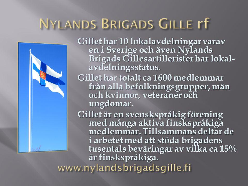 Gillet har 10 lokalavdelningar varav en i Sverige och även Nylands Brigads Gillesartillerister har lokal- avdelningsstatus.