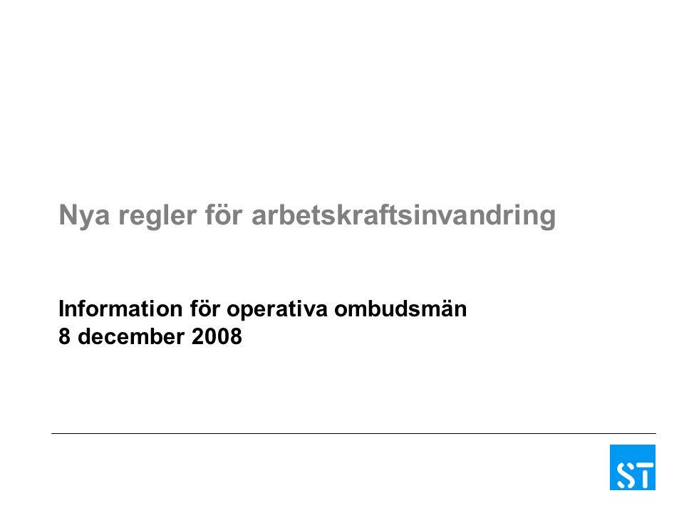 Nya regler för arbetskraftsinvandring Information för operativa ombudsmän 8 december 2008