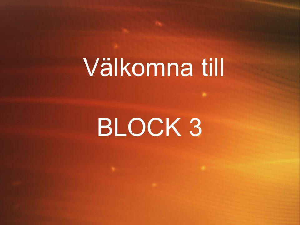 Välkomna till BLOCK 3