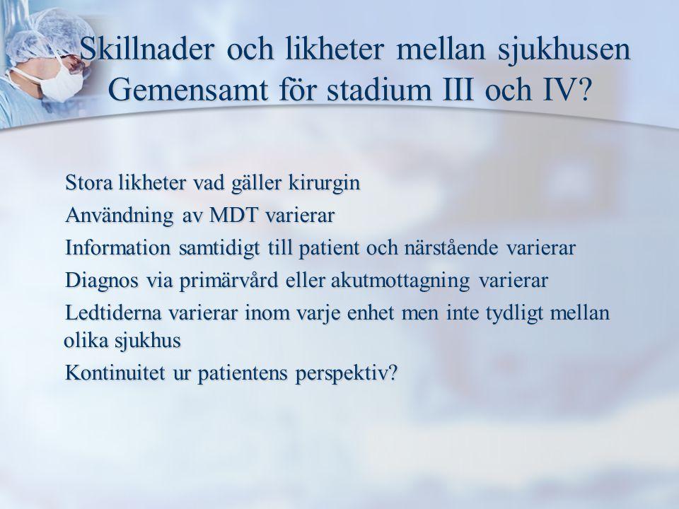 Skillnader och likheter mellan sjukhusen Gemensamt för stadium III och IV.
