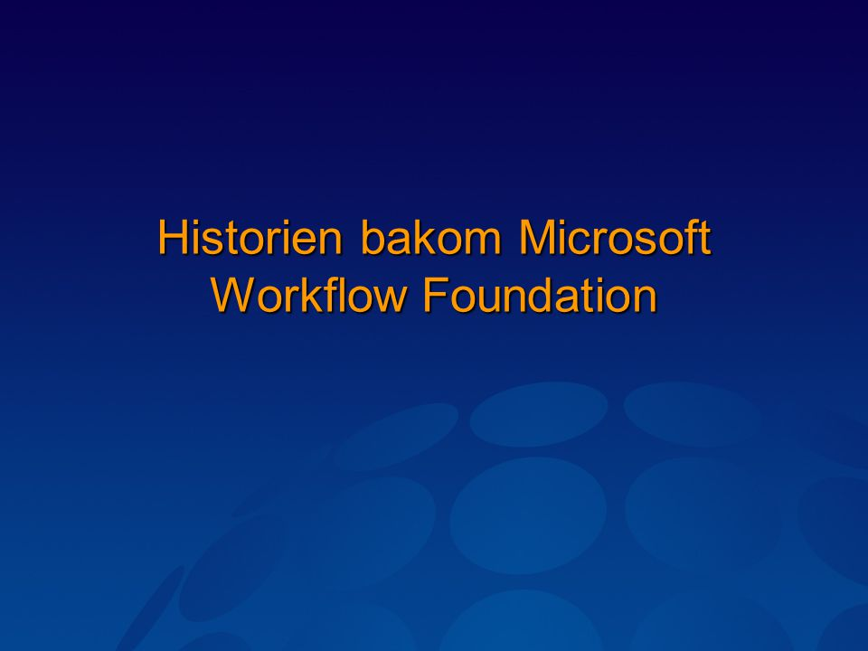 Historien bakom Microsoft Workflow Foundation