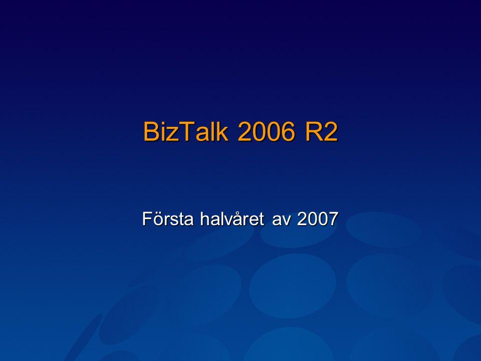 BizTalk 2006 R2 Första halvåret av 2007