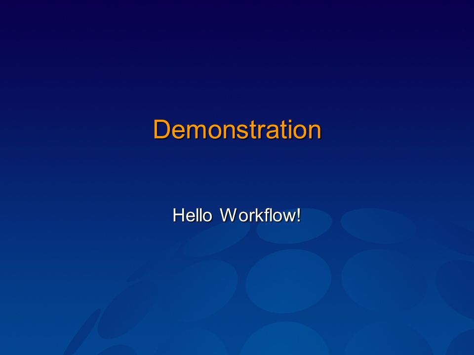 Demonstration Hello Workflow!
