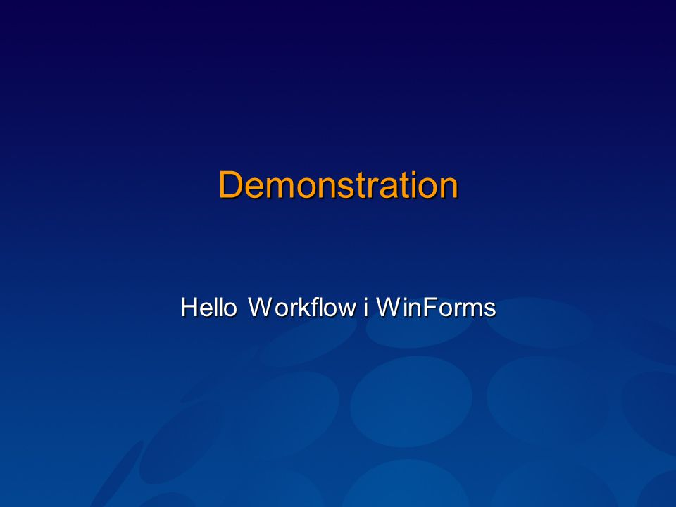Demonstration Hello Workflow i WinForms