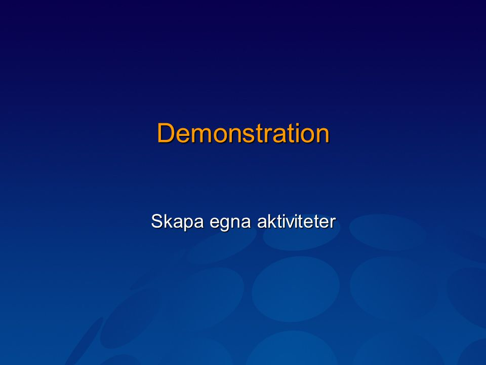 Demonstration Skapa egna aktiviteter