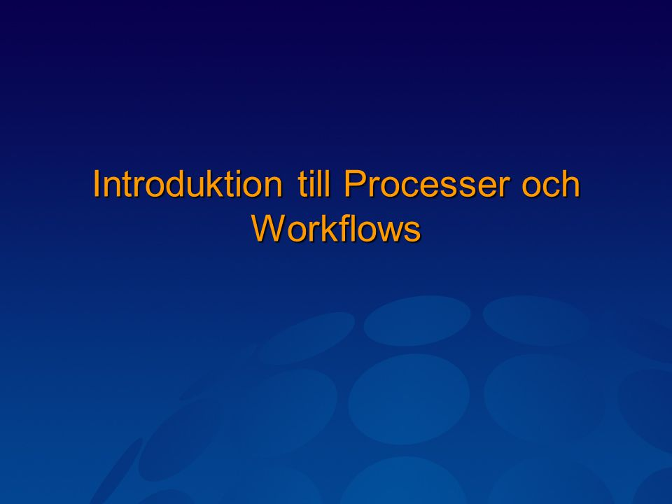 Introduktion till Processer och Workflows