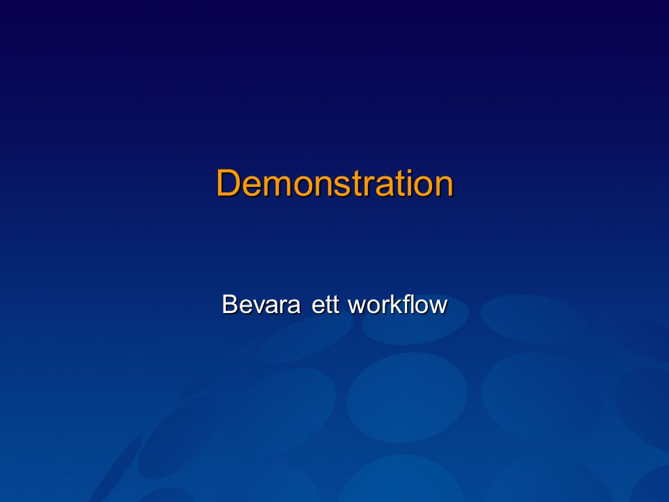 Demonstration Bevara ett workflow