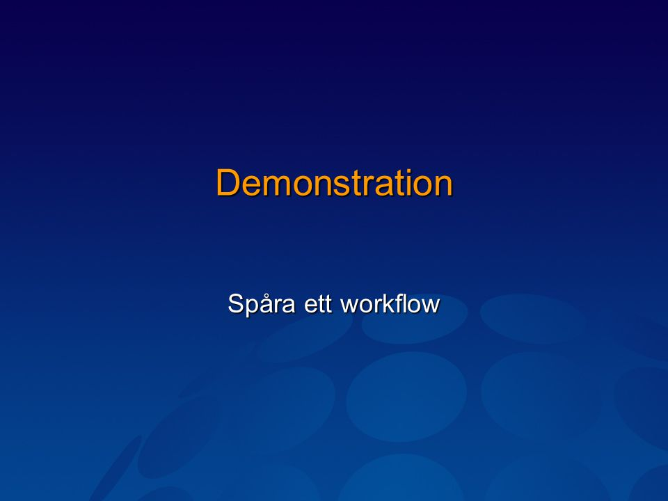 Demonstration Spåra ett workflow