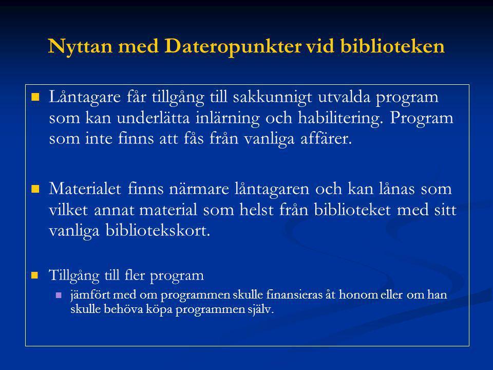 Nyttan med Dateropunkter vid biblioteken Låntagare får tillgång till sakkunnigt utvalda program som kan underlätta inlärning och habilitering. Program