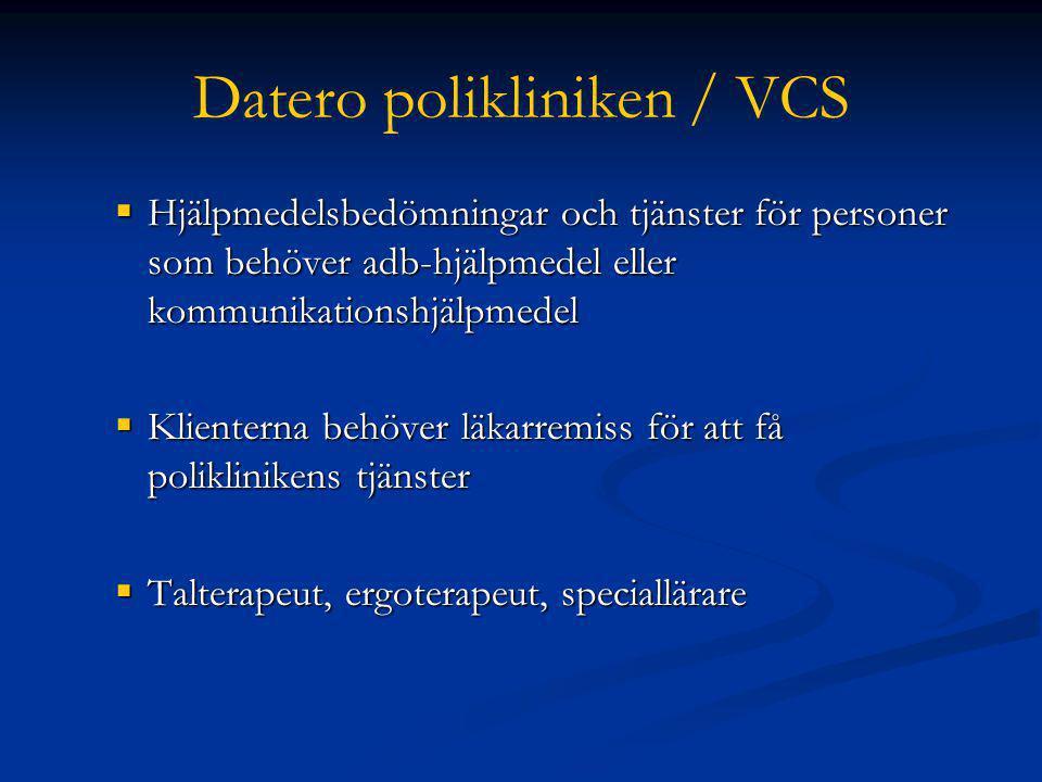 Datero polikliniken / VCS  Hjälpmedelsbedömningar och tjänster för personer som behöver adb-hjälpmedel eller kommunikationshjälpmedel  Klienterna be