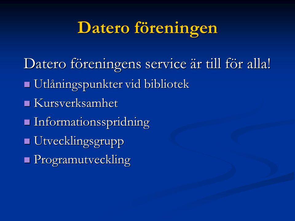 Datero föreningen Datero föreningens service är till för alla! Utlåningspunkter vid bibliotek Utlåningspunkter vid bibliotek Kursverksamhet Kursverksa