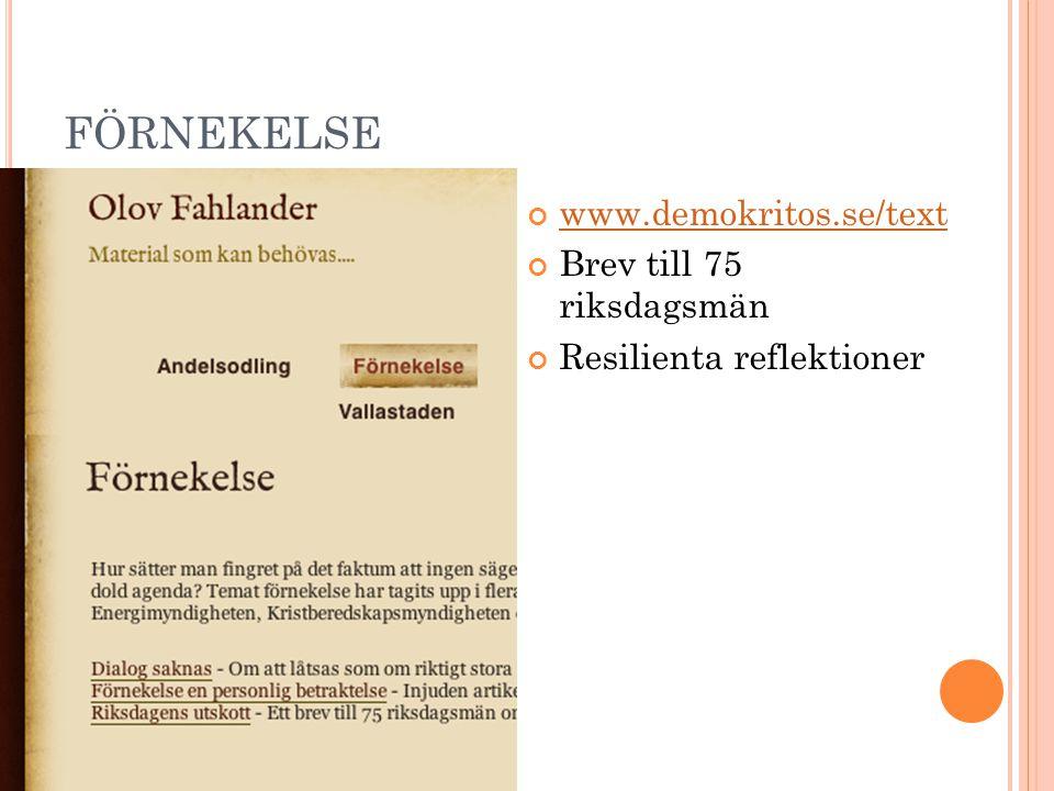 FÖRNEKELSE www.demokritos.se/text Brev till 75 riksdagsmän Resilienta reflektioner