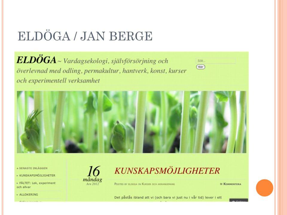 ELDÖGA / JAN BERGE