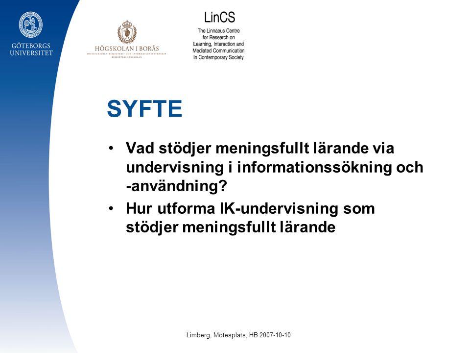 SYFTE Vad stödjer meningsfullt lärande via undervisning i informationssökning och -användning? Hur utforma IK-undervisning som stödjer meningsfullt lä