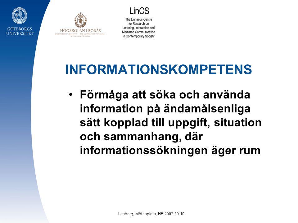 INFORMATIONSKOMPETENS Förmåga att söka och använda information på ändamålsenliga sätt kopplad till uppgift, situation och sammanhang, där informations