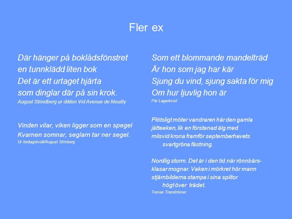 Fler ex Där hänger på boklådsfönstret en tunnklädd liten bok Det är ett urtaget hjärta som dinglar där på sin krok. August Strindberg ur dikten Vid Av