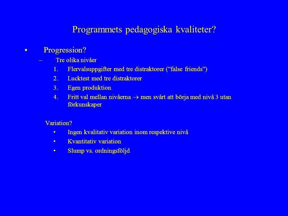 Programmets pedagogiska kvaliteter. Progression.