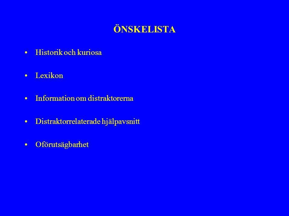 ÖNSKELISTA Historik och kuriosa Lexikon Information om distraktorerna Distraktorrelaterade hjälpavsnitt Oförutsägbarhet