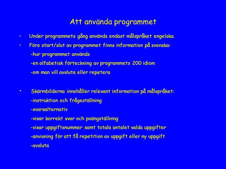 Att använda programmet Under programmets gång används endast målspråket engelska.