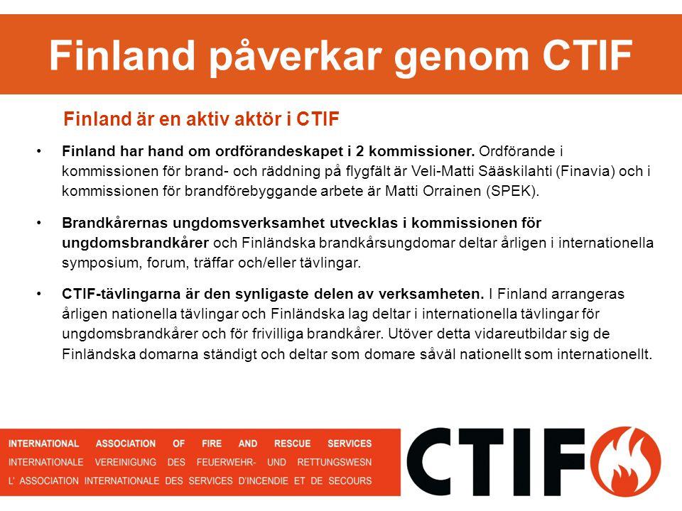 Finland påverkar genom CTIF Finland är en aktiv aktör i CTIF Finland har hand om ordförandeskapet i 2 kommissioner.