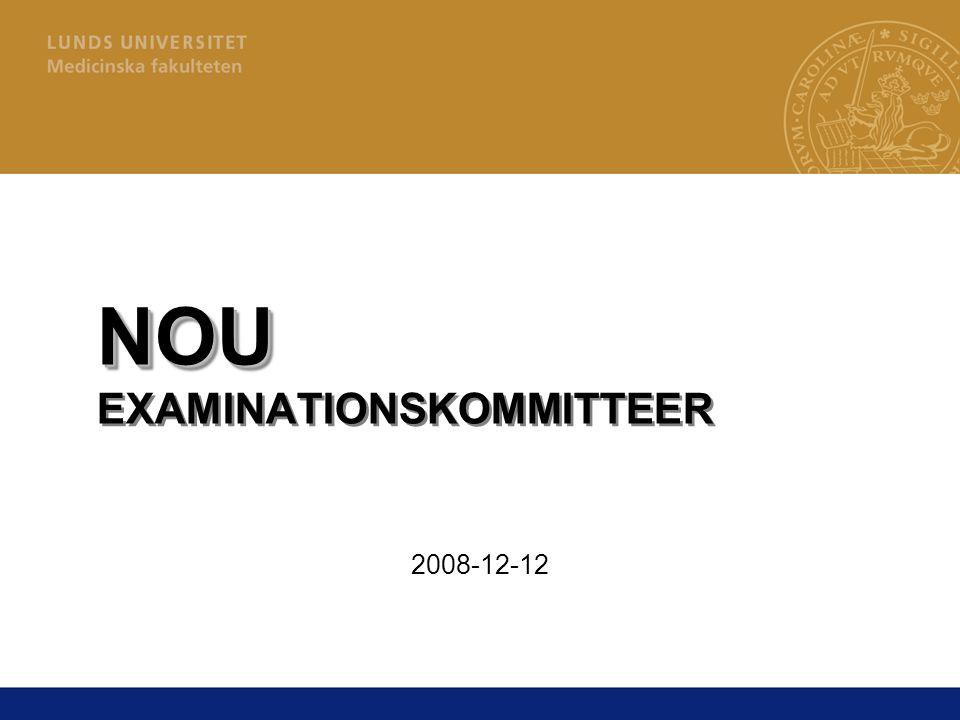 NOU NOU EXAMINATIONSKOMMITTEER 2008-12-12