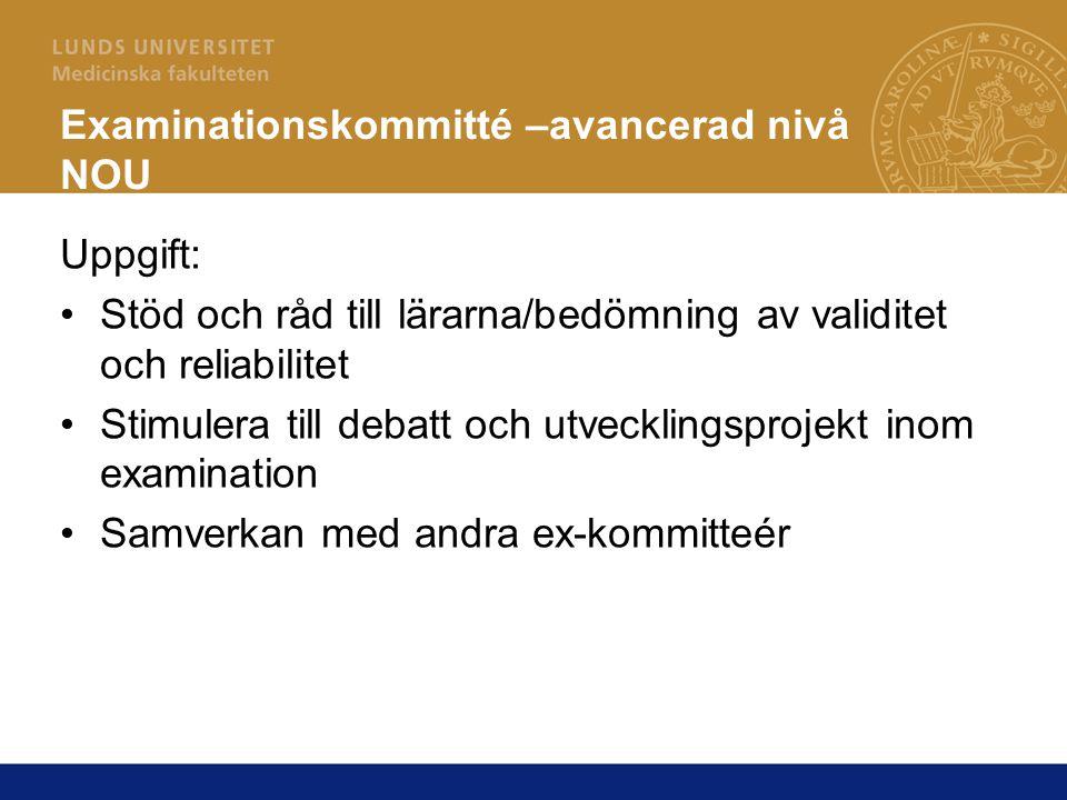 Examinationskommitté –avancerad nivå NOU Uppgift: Stöd och råd till lärarna/bedömning av validitet och reliabilitet Stimulera till debatt och utveckli