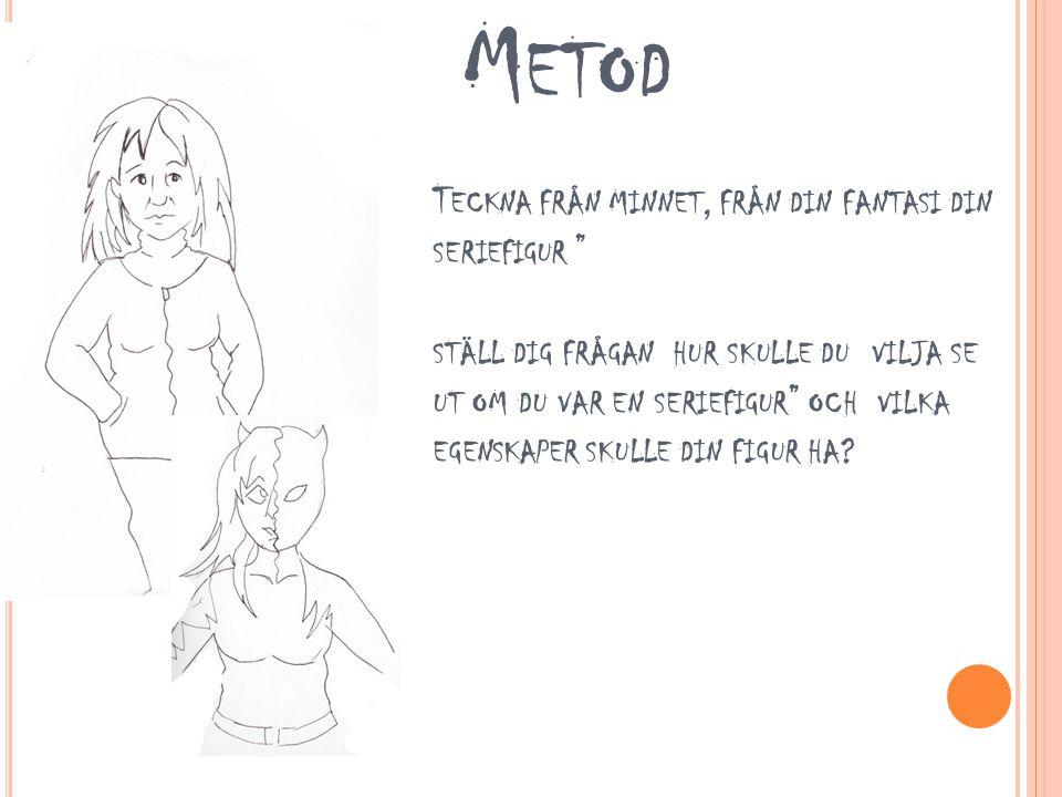 Reflektion: Varför valde du att göra seriefiguren på det sättet.