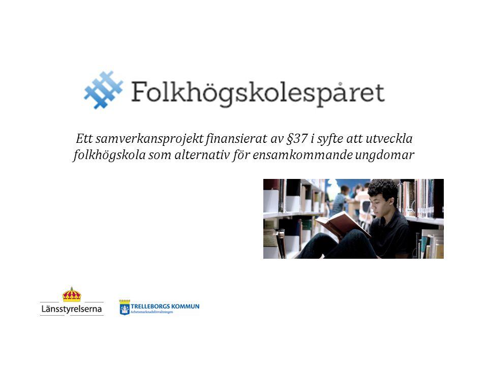 Ett samverkansprojekt finansierat av §37 i syfte att utveckla folkhögskola som alternativ för ensamkommande ungdomar