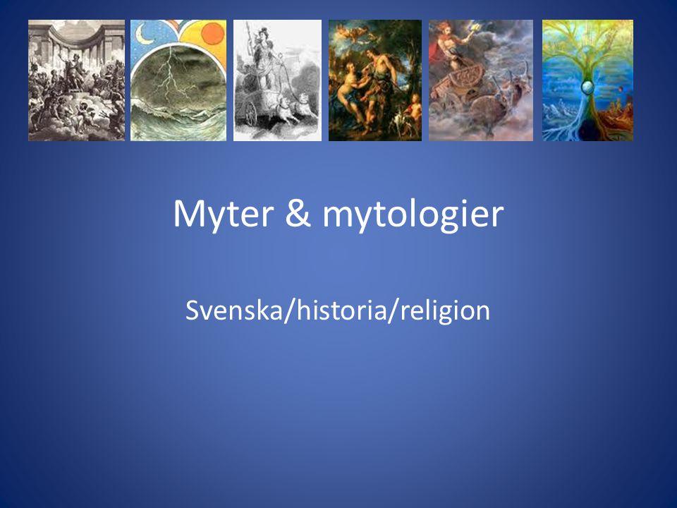 Myter & mytologier Svenska/historia/religion